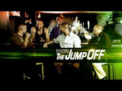 cinemax zane jump off zane s the jumpoff cinemax series