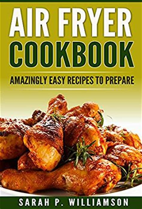 keto diet air fryer cookbook and easy low carb ketogenic diet air fryer recipes for weight loss and healthy lifestyle books air fryer cookbook amazingly easy recipes to prepare