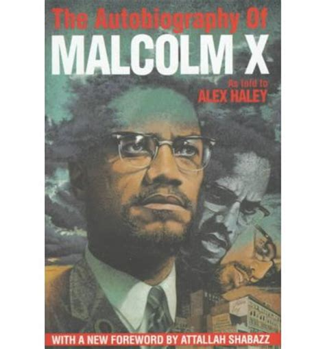 biography malcolm x autobiography of malcolm x malcolm x alex haley