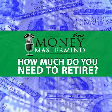 how much money do you need to retire comfortably mms 011 how much do you need to retire