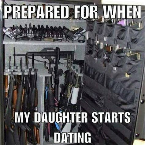 Dating My Daughter Meme - prepared for when my daughter starts dating meme imglulz