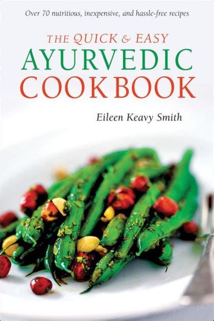 The Quick Amp Easy Ayurvedic Cookbook By Eileen Keavy Smith