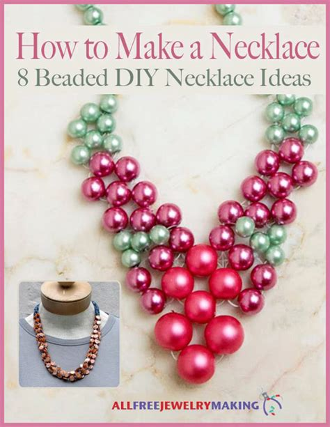 how to make bead necklace designs how to make a necklace 8 beaded diy necklace ideas ebook