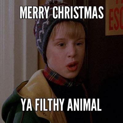 merry christmas ya filthy animal meme  food pinterest merry christmas