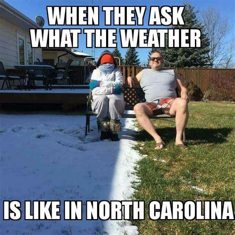 North Carolina Meme - north carolina weather funny stuff pinterest north