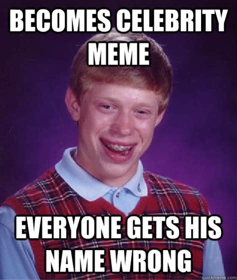 Name Memes - becomes celebrity meme everyone gets his name wrong bad