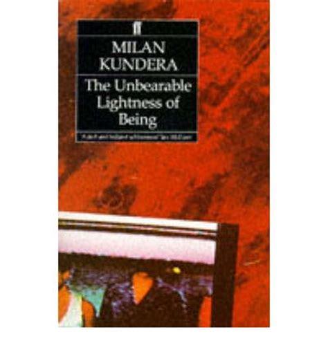 Lightness Of Being by The Unbearable Lightness Of Being Milan Kundera