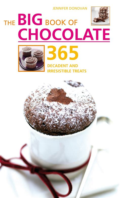 The Big Book Of Chocolate Dessert Recipes Nourish