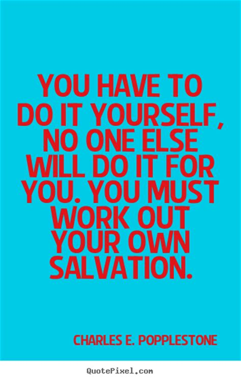 Do it for yourself quotes solutioingenieria Image collections