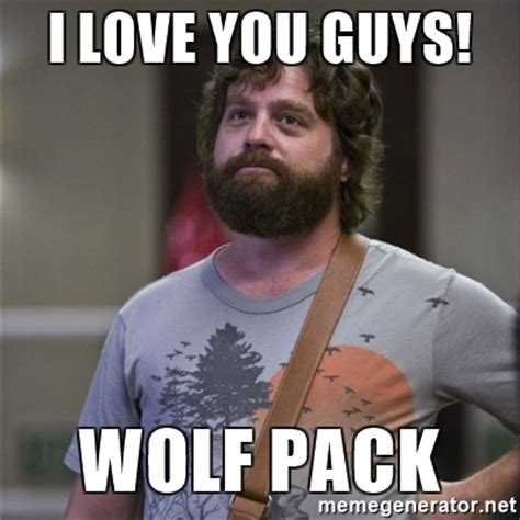 Wolf Pack Meme - i love you guys wolf pack alan hangover meme generator