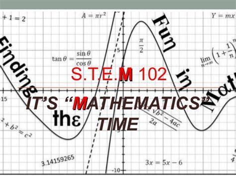 Mba It Stem by Stem 102 Presentation Why Mathematics