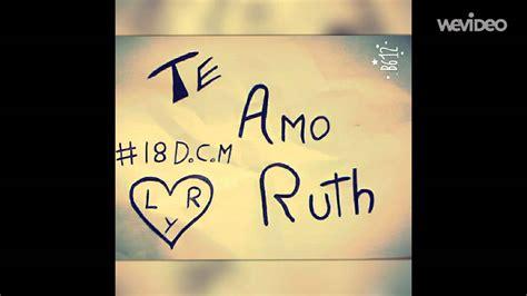 imagenes te amo ruth te amo ruth 18 d c m youtube
