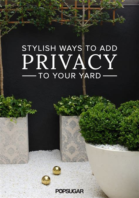 how to get privacy in your backyard how to add privacy to your backyard popsugar home