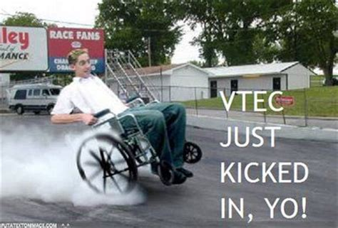 Vtec Memes - vtec just kicked in yo know your meme