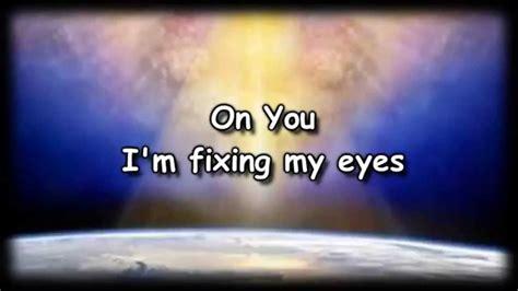 fix my eyes printable lyrics fix my eyes king country worship video with lyrics