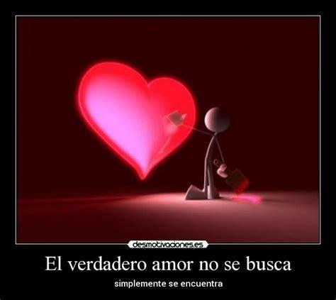 imagenes de el verdadero amor no existe el verdadero amor no se busca desmotivaciones