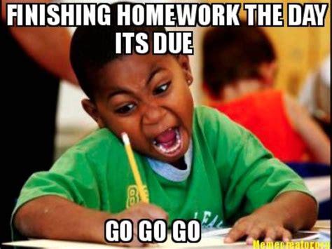 Homework Meme - finish homework now funny memes