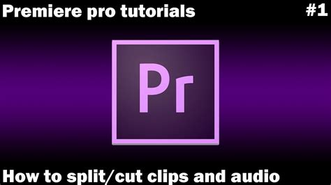 adobe premiere pro how to crop video adobe premiere pro how to split cut audio and videos