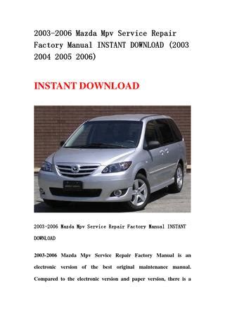 service repair manual free download 1999 mazda b series windshield wipe control 2003 2006 mazda mpv service repair factory manual instant download 2003 2004 2005 2006 by