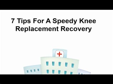 7 tips for a speedy knee replacement recovery youtube
