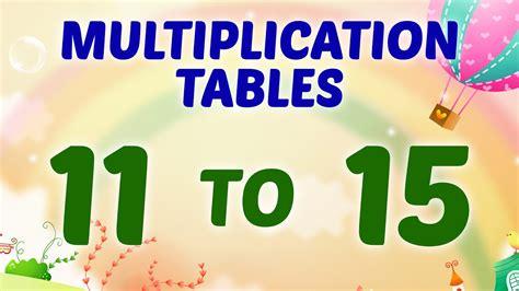 multiplication tables for children multiplication tables 11 to 15 multiplication songs for