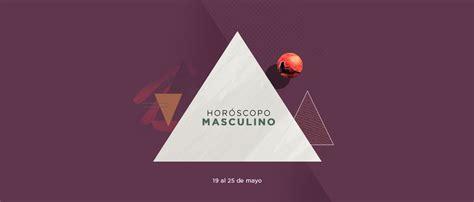 horoscopos 19 de mayo 2016 hor 243 scopo masculino del 19 al 26 de mayo