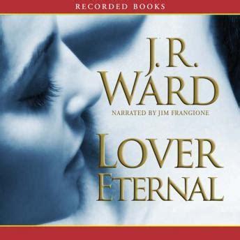 Novel Black Dagger Brotherhood Series J R Ward listen to lover eternal a novel of the black dagger