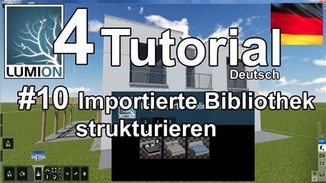 tutorial lumion 4 español lumion 4 tutorial 10 importierte bibliothek strukturieren