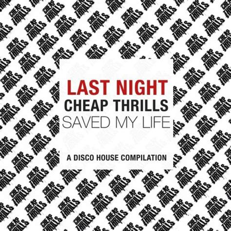 house music saved my life last night cheap thrills saved my life a disco house compilation mp3 buy full