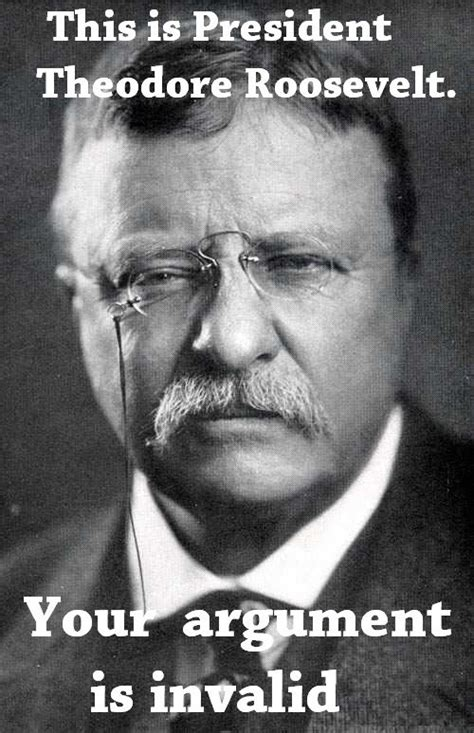 Teddy Meme - 17 best images about teddy quot the man quot roosevelt on