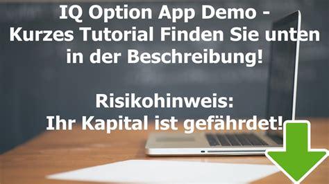 iq option tutorial deutsch iq option app demo erfahrung deutsch youtube