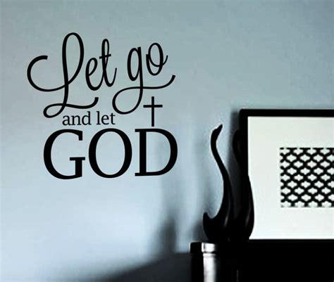 Let Go And Let God Wall let go and let god quotes let go and let god quote vinyl