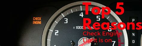 reasons your check engine light comes on top five reasons your check engine light may be on