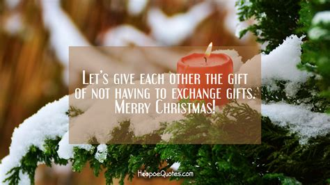 lets give    gift     exchange gifts merry christmas hoopoequotes