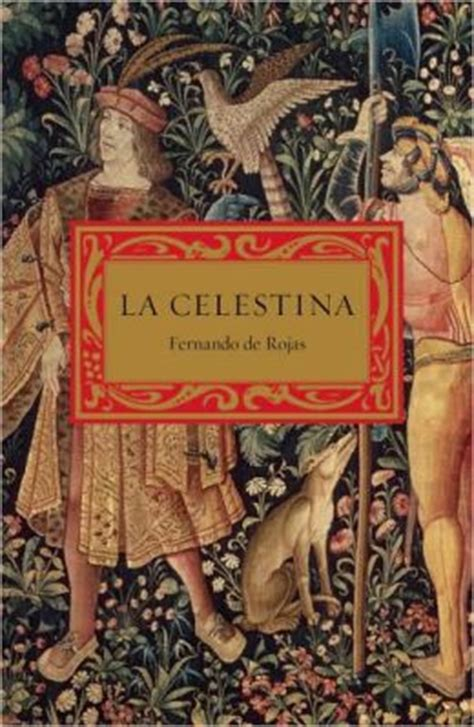 la celestina bilingual edition la celestina by fernando de rojas 9780307475725