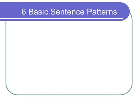 sentence pattern for he was excited 6 basic sentence patterns ppt video online download