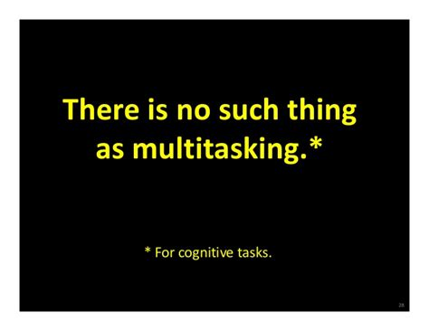 Is There Such A Thing As Home Detox From by There Is No Such Thing As Multitasking For Cognitive