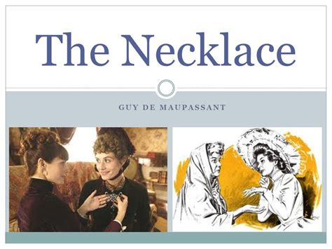 biography of guy de maupassant the necklace the necklace guy de maupassant ppt video online download