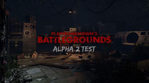 alpha test alpha 2 test pubg guide