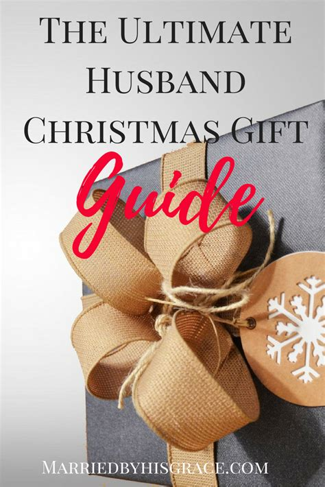 the husband christmas gift guide married by his grace