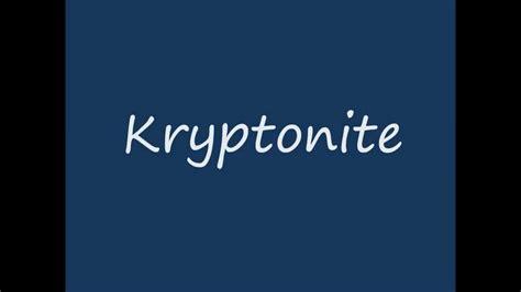 3 doors kryptonite lyrics hd