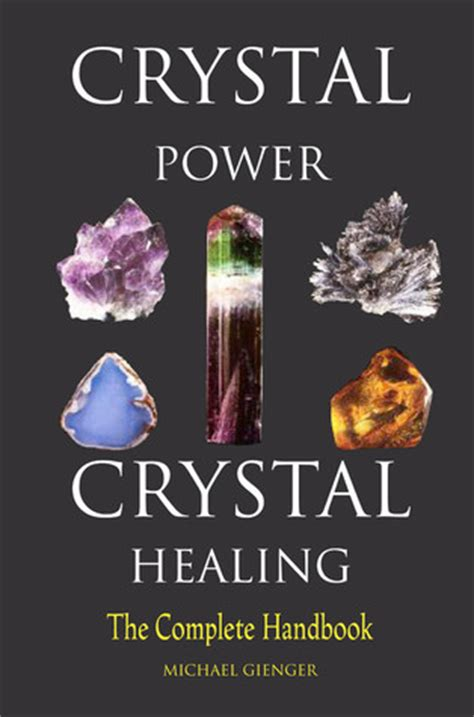 crystals the modern guide to healing books power healing the complete handbook by