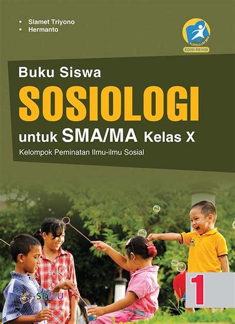 Buku Sosiologi Kelas Xi Kurikulum 2013 buku sosiologi sma ma kelas x peminatan kurikulum