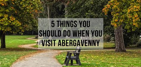 5 Things That Are For You by 5 Things You Should Do When You Visit Abergavenny