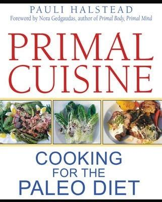the paleo healing cookbook nourishing recipes for vibrant health books primal cuisine pauli halstead 9781594774867