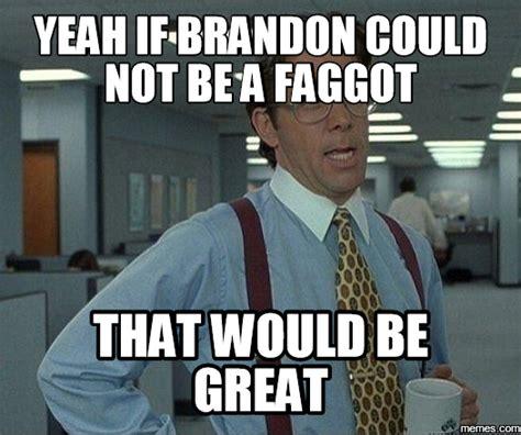 Brandon Meme - home memes com