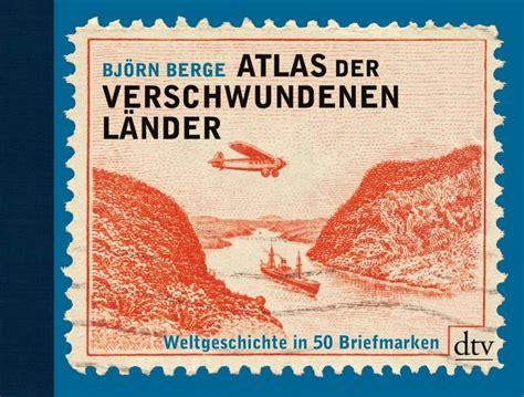 Bj 246 Rn Berge Atlas Der Verschwundenen L 228 Nder Buchmessefunk