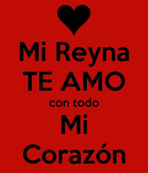 imagenes de amor para mi reyna mi reyna te amo con todo mi coraz 243 n keep calm and carry