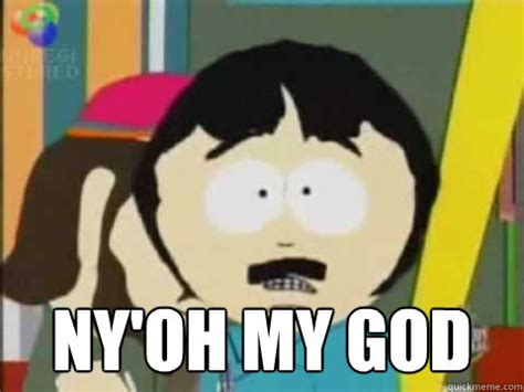 Stan Marsh Meme - ny oh my god randy marsh quickmeme