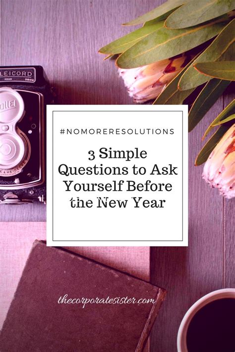 questions to ask about new year nomoreresolutions 3 simple questions to ask yourself